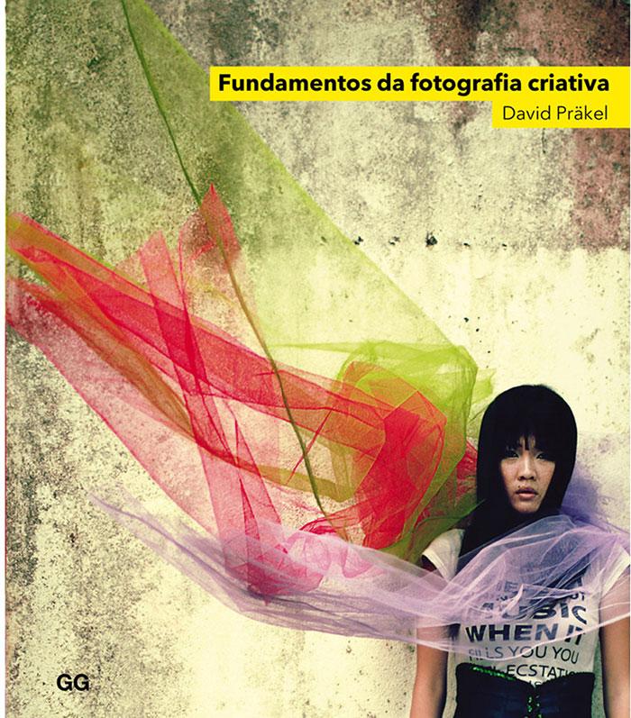 3 - FUNDAMENTOS DA FOTOGRAFIA CRIATIVA (DAVID PRAKEL)